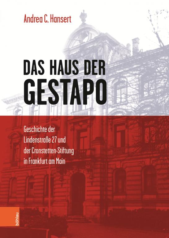 Das Haus der Gestapo, Andrea C. Hansert © Böhlau Verlag